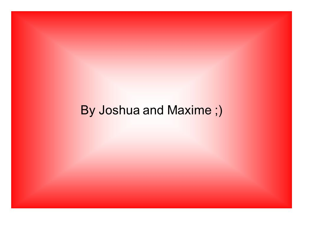 By Joshua and Maxime ;)