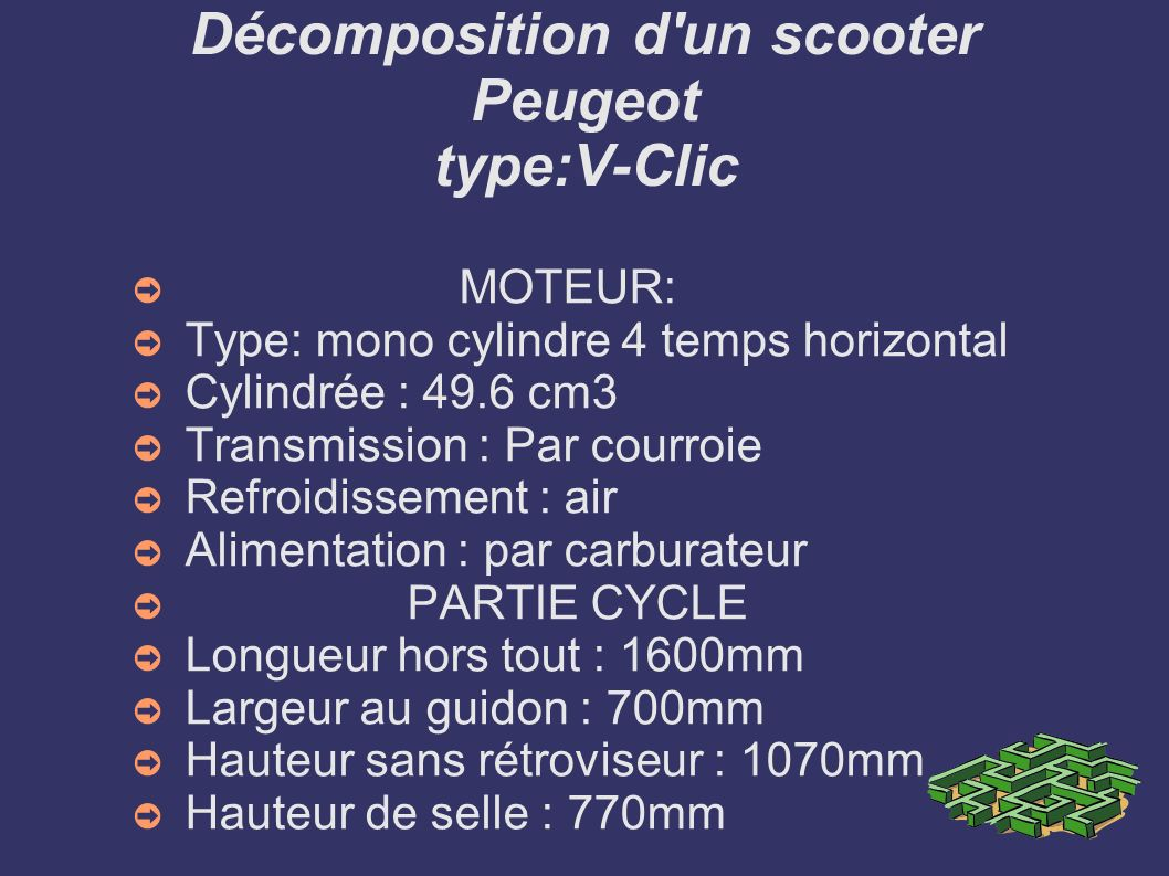 Décomposition d un scooter Peugeot type:V-Clic