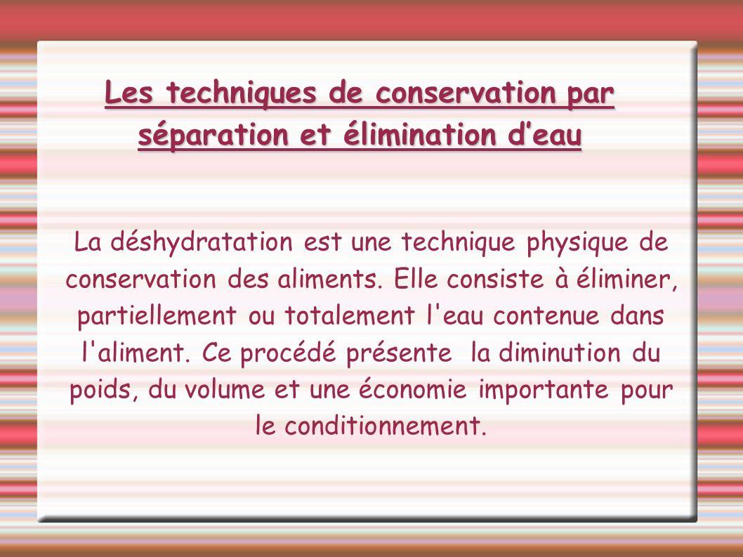 Les techniques de conservation par séparation et élimination d'eau