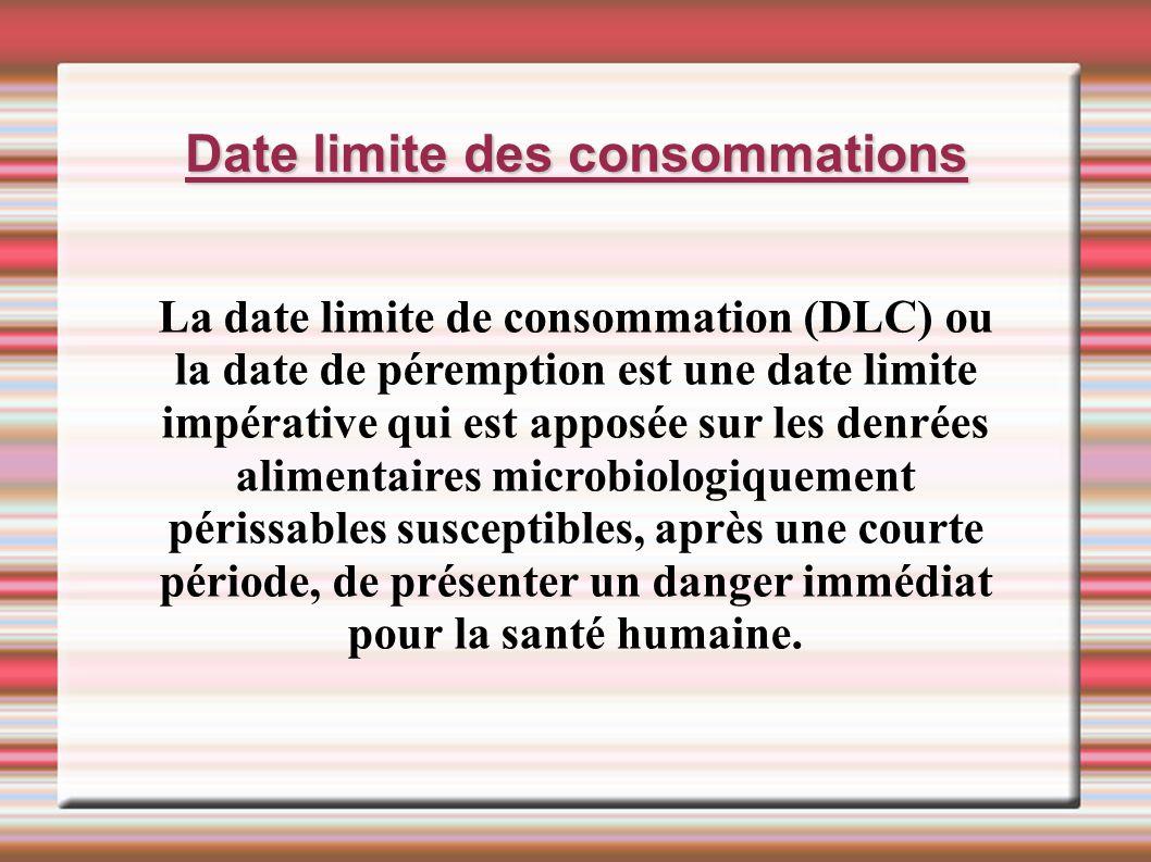 Date limite des consommations