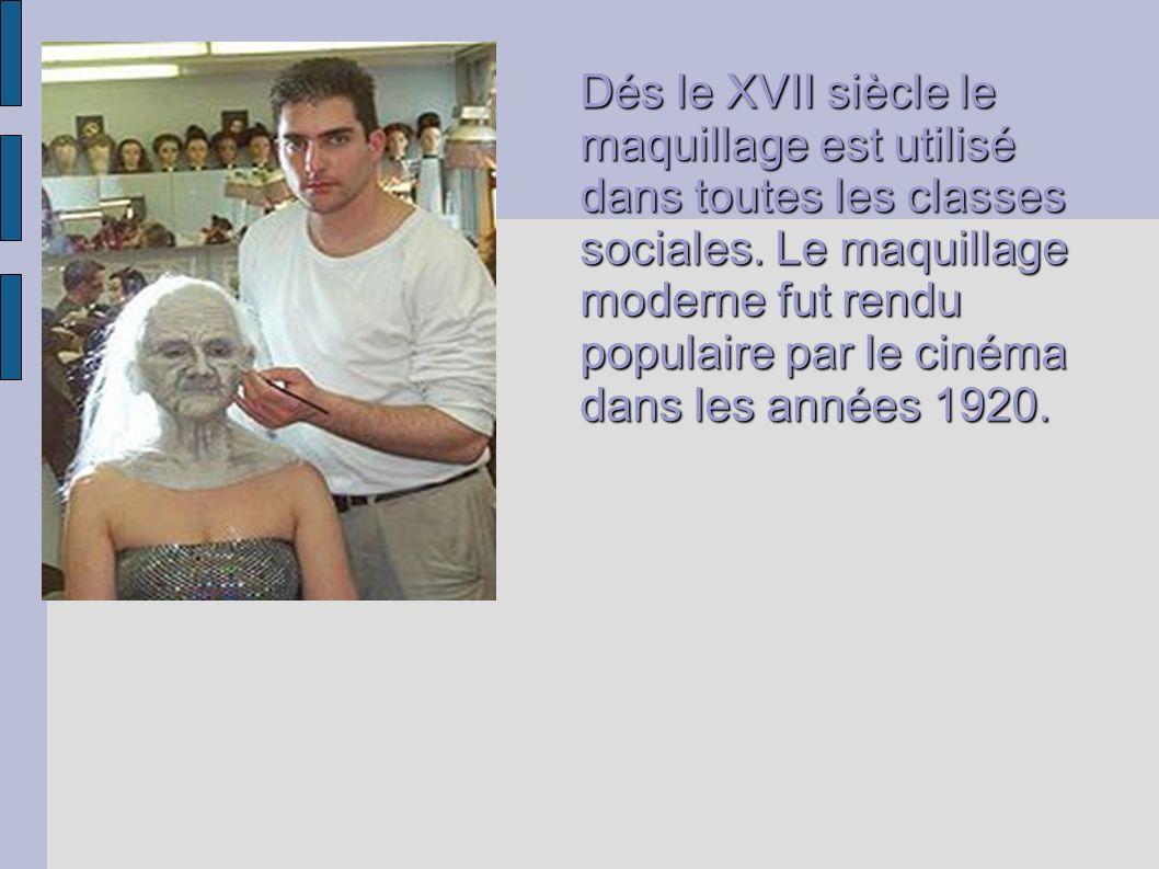 Dés le XVII siècle le maquillage est utilisé dans toutes les classes sociales.