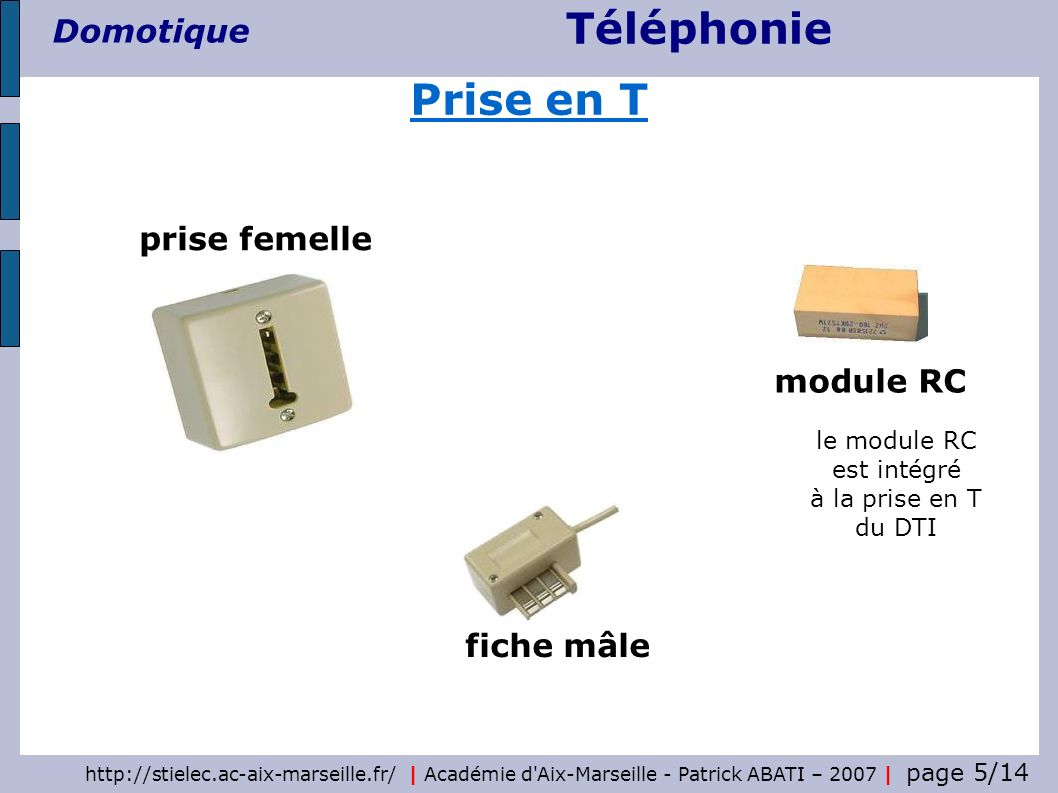 Prise en T prise femelle module RC fiche mâle le module RC est intégré