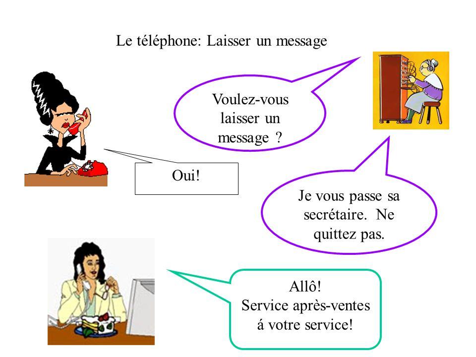Le téléphone: Laisser un message