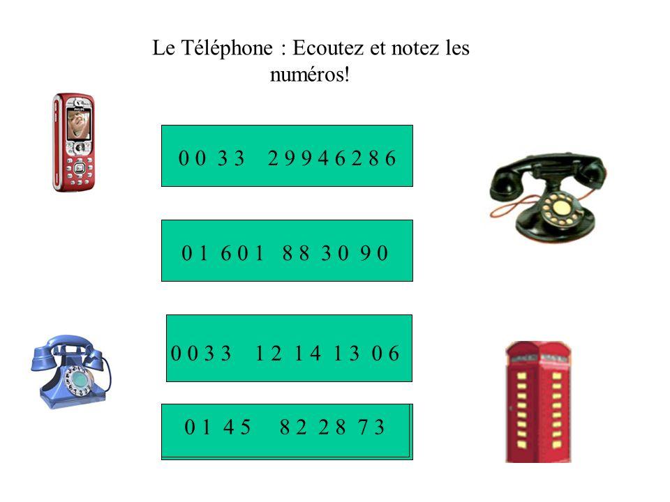 Le Téléphone : Ecoutez et notez les numéros!
