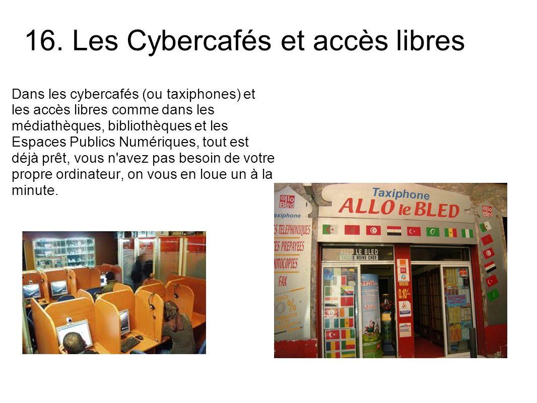 16. Les Cybercafés et accès libres