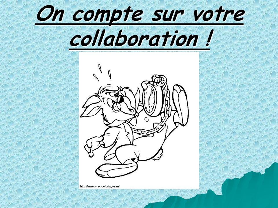 On compte sur votre collaboration !