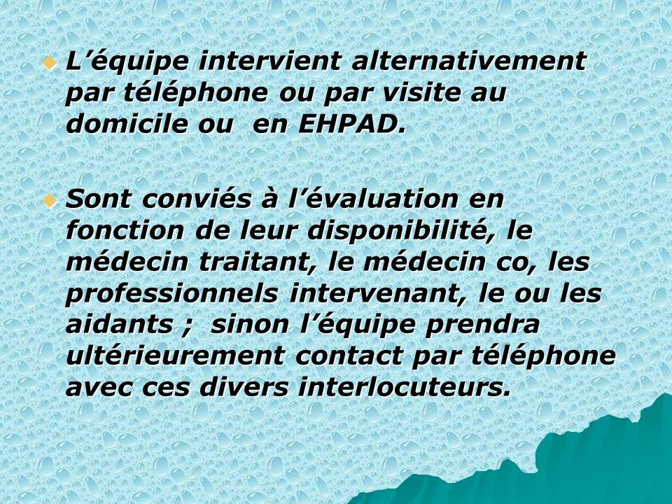 L'équipe intervient alternativement par téléphone ou par visite au domicile ou en EHPAD.