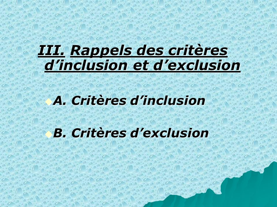 III. Rappels des critères d'inclusion et d'exclusion