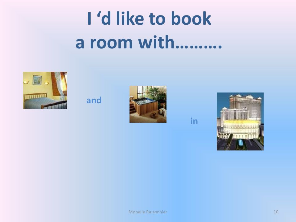 I 'd like to book a room with……….