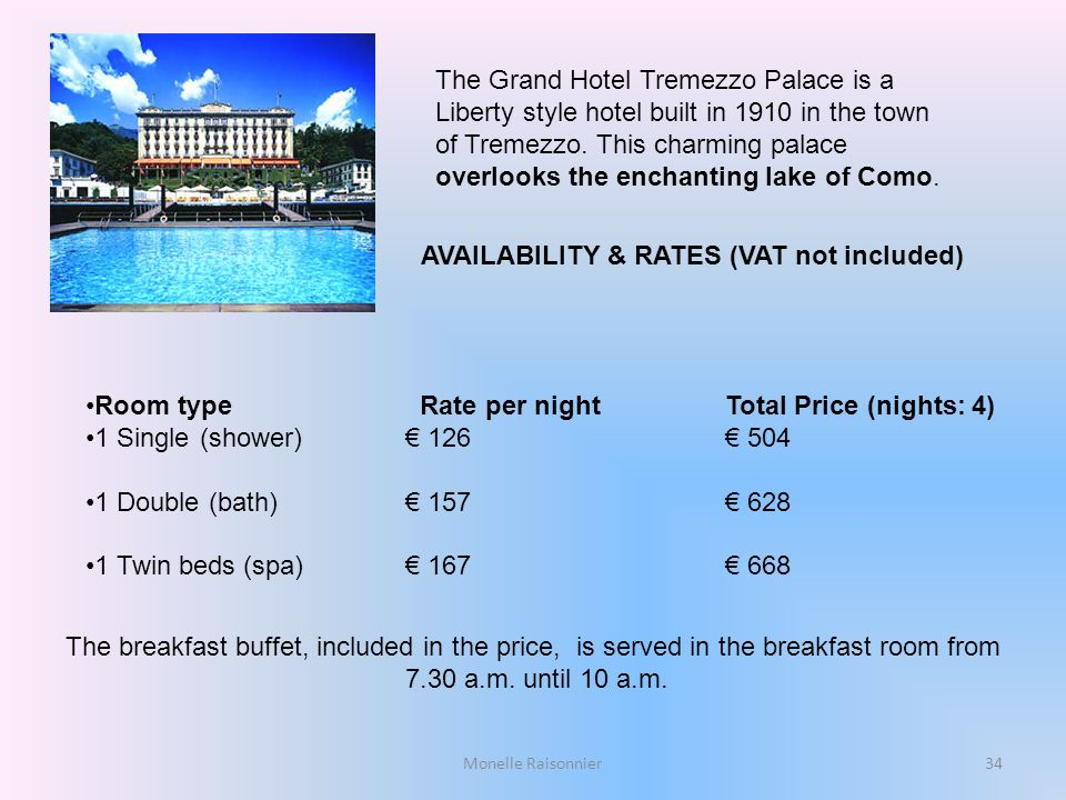 AVAILABILITY & RATES (VAT not included)