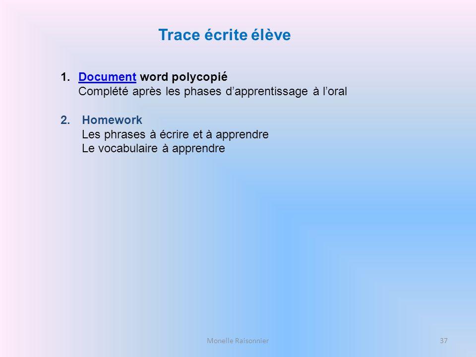 Trace écrite élève Document word polycopié Complété après les phases d'apprentissage à l'oral. Homework.