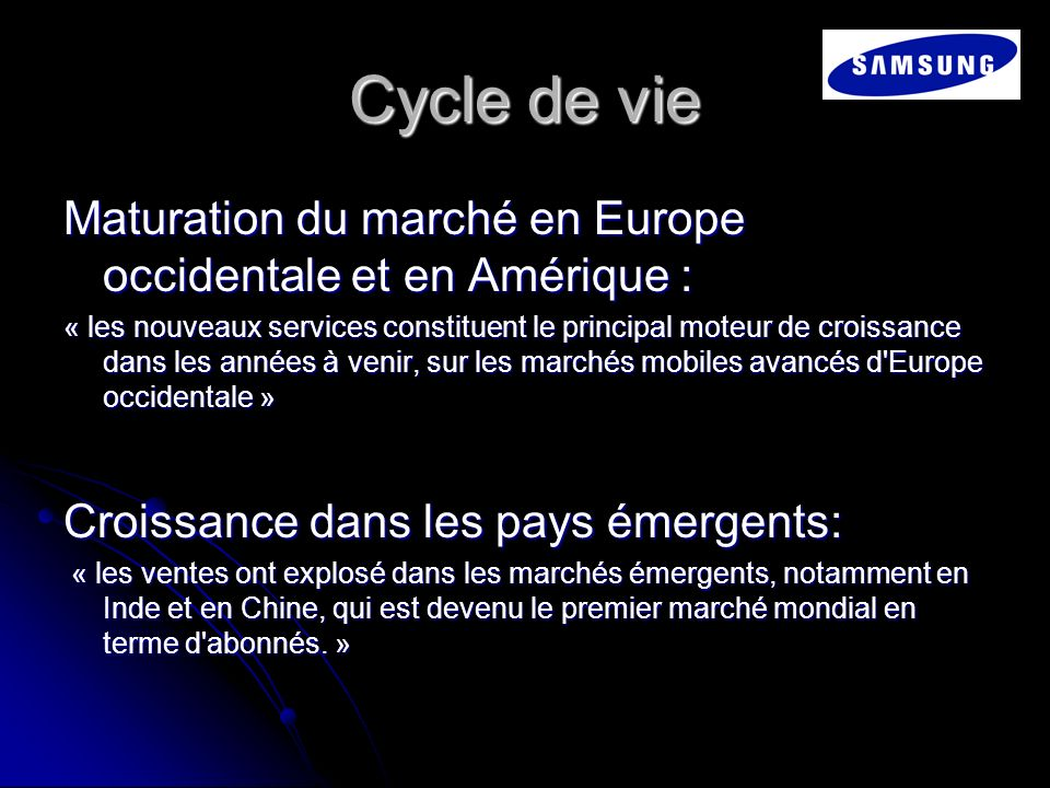 Cycle de vie Maturation du marché en Europe occidentale et en Amérique :
