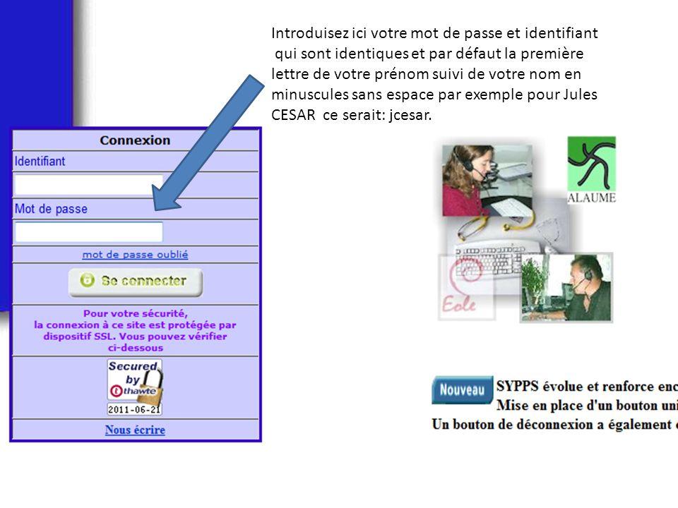 Introduisez ici votre mot de passe et identifiant