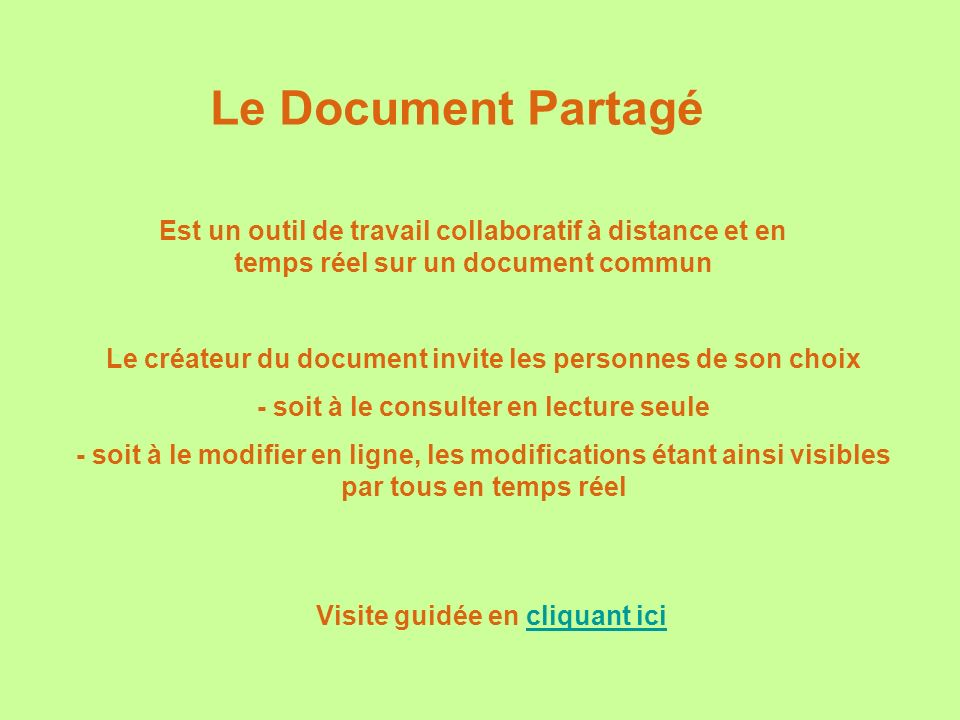 Le Document Partagé Est un outil de travail collaboratif à distance et en temps réel sur un document commun.
