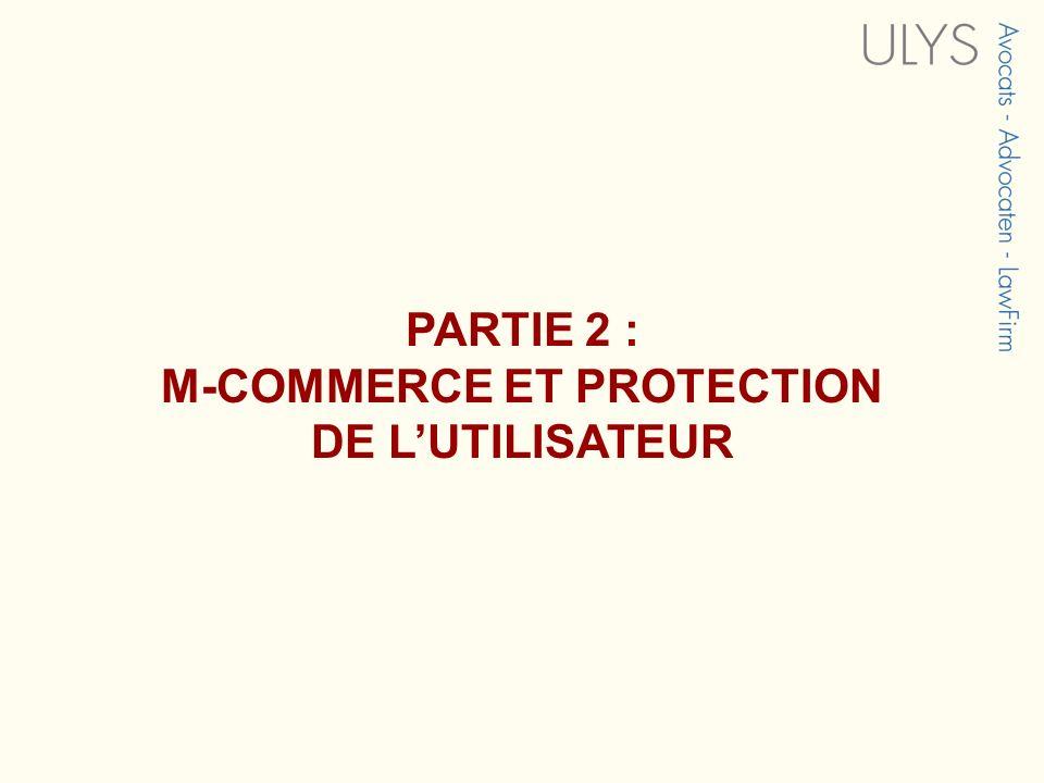 PARTIE 2 : M-COMMERCE ET PROTECTION DE L'UTILISATEUR