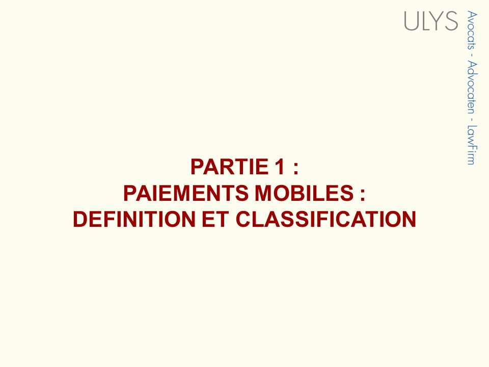 PARTIE 1 : PAIEMENTS MOBILES : DEFINITION ET CLASSIFICATION