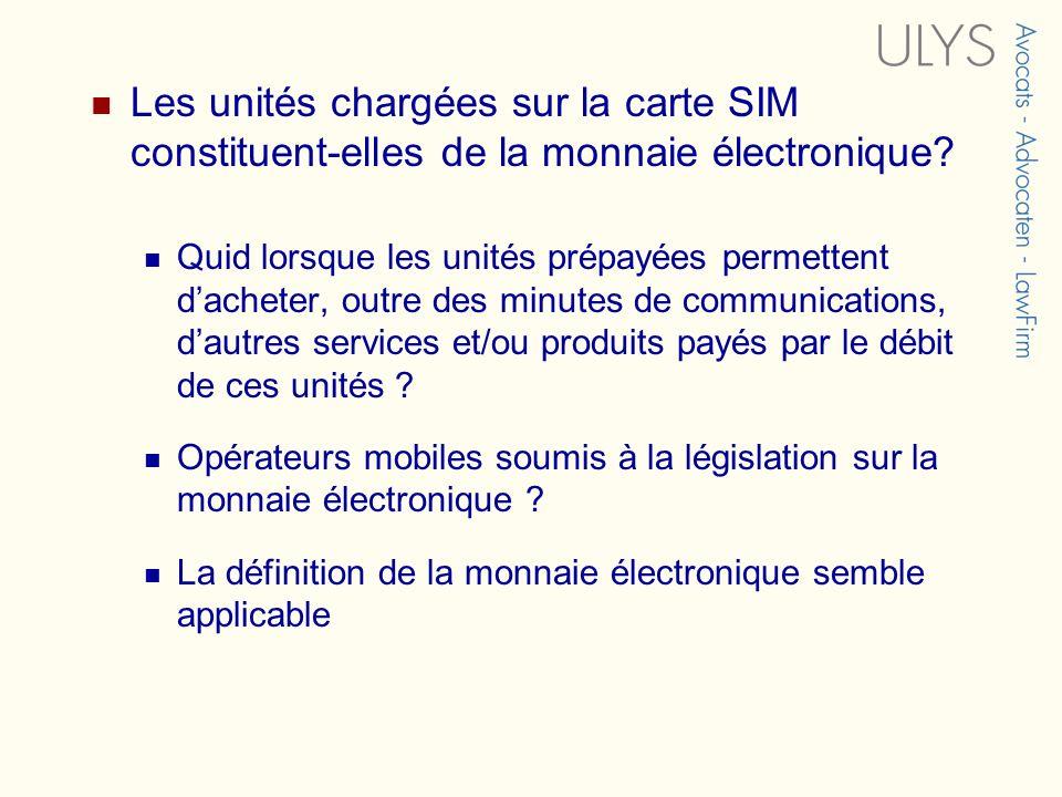 Les unités chargées sur la carte SIM constituent-elles de la monnaie électronique