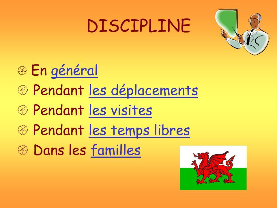 DISCIPLINE Pendant les déplacements Pendant les visites