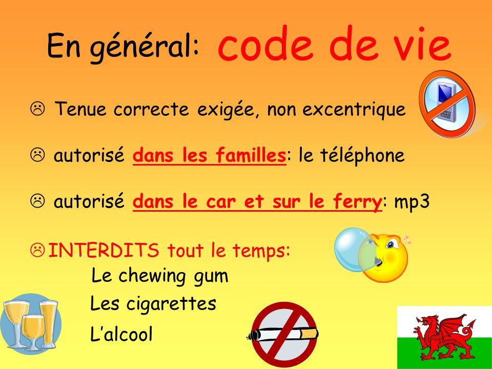 code de vie En général: Tenue correcte exigée, non excentrique