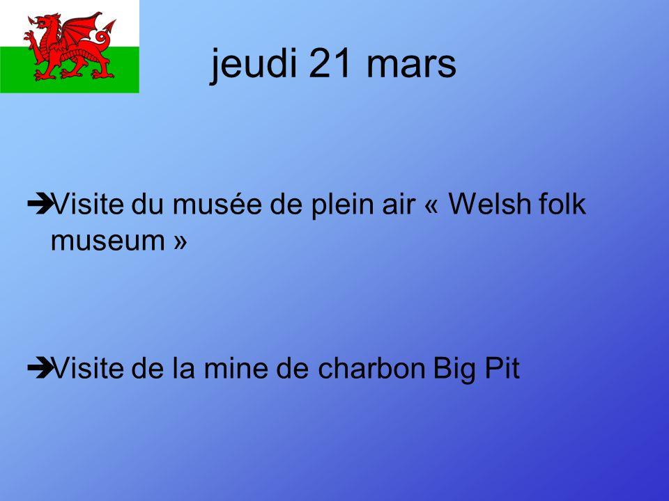 jeudi 21 mars Visite du musée de plein air « Welsh folk museum »