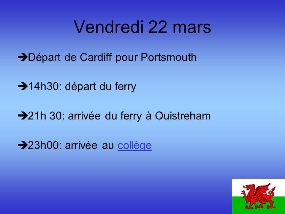 Vendredi 22 mars Départ de Cardiff pour Portsmouth
