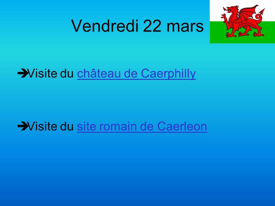 Vendredi 22 mars Visite du château de Caerphilly