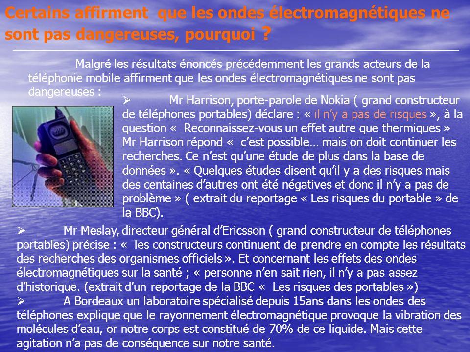 Certains affirment que les ondes électromagnétiques ne sont pas dangereuses, pourquoi