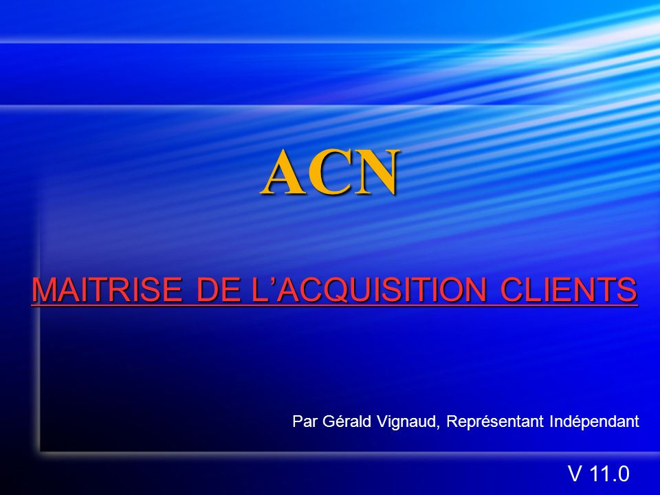 MAITRISE DE L'ACQUISITION CLIENTS