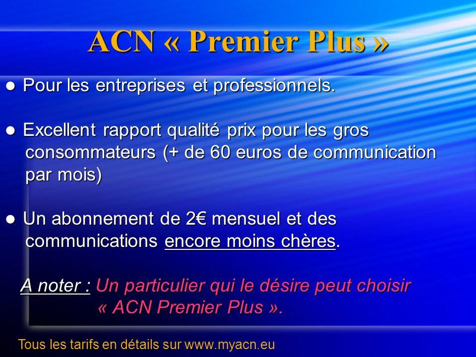 ACN « Premier Plus » Pour les entreprises et professionnels.