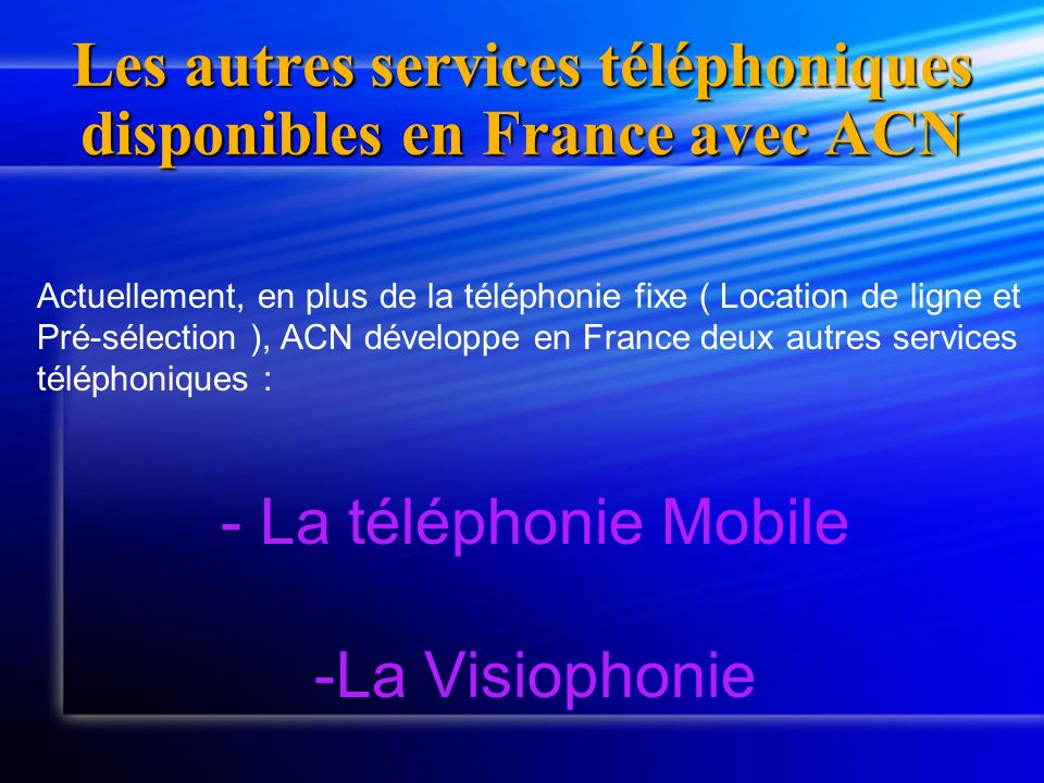 Les autres services téléphoniques disponibles en France avec ACN