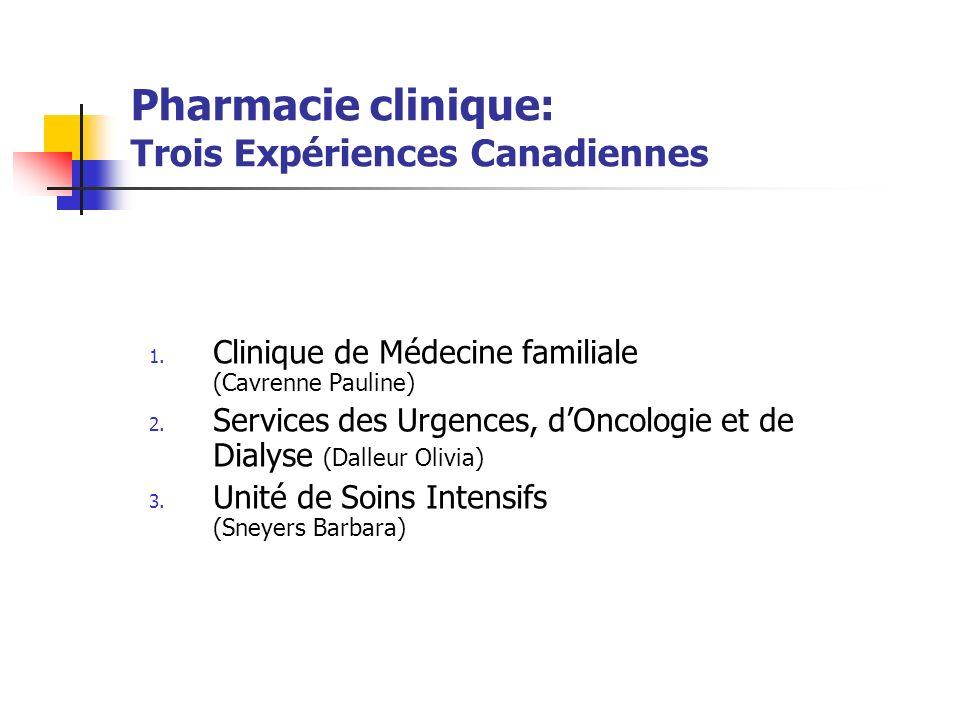Pharmacie clinique: Trois Expériences Canadiennes