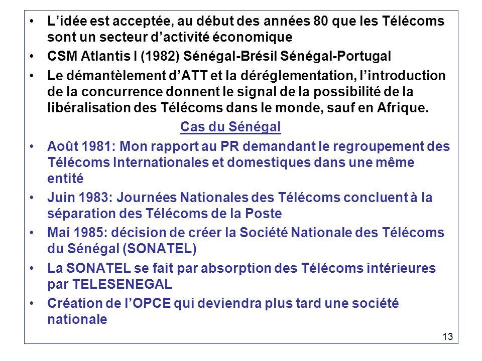 L'idée est acceptée, au début des années 80 que les Télécoms sont un secteur d'activité économique