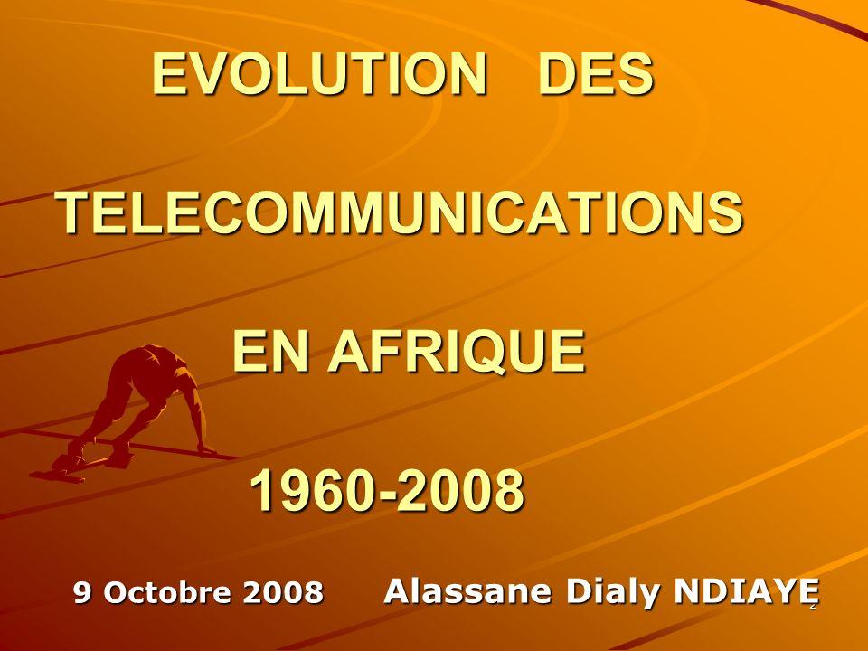 EVOLUTION DES TELECOMMUNICATIONS EN AFRIQUE 1960-2008