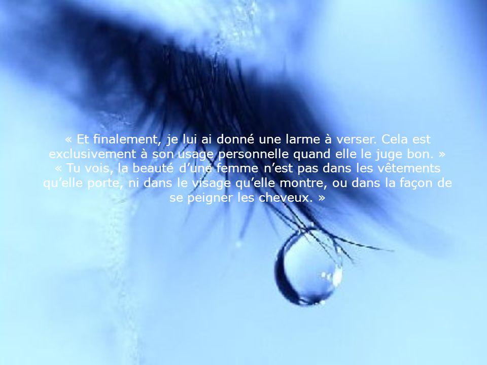 « Et finalement, je lui ai donné une larme à verser