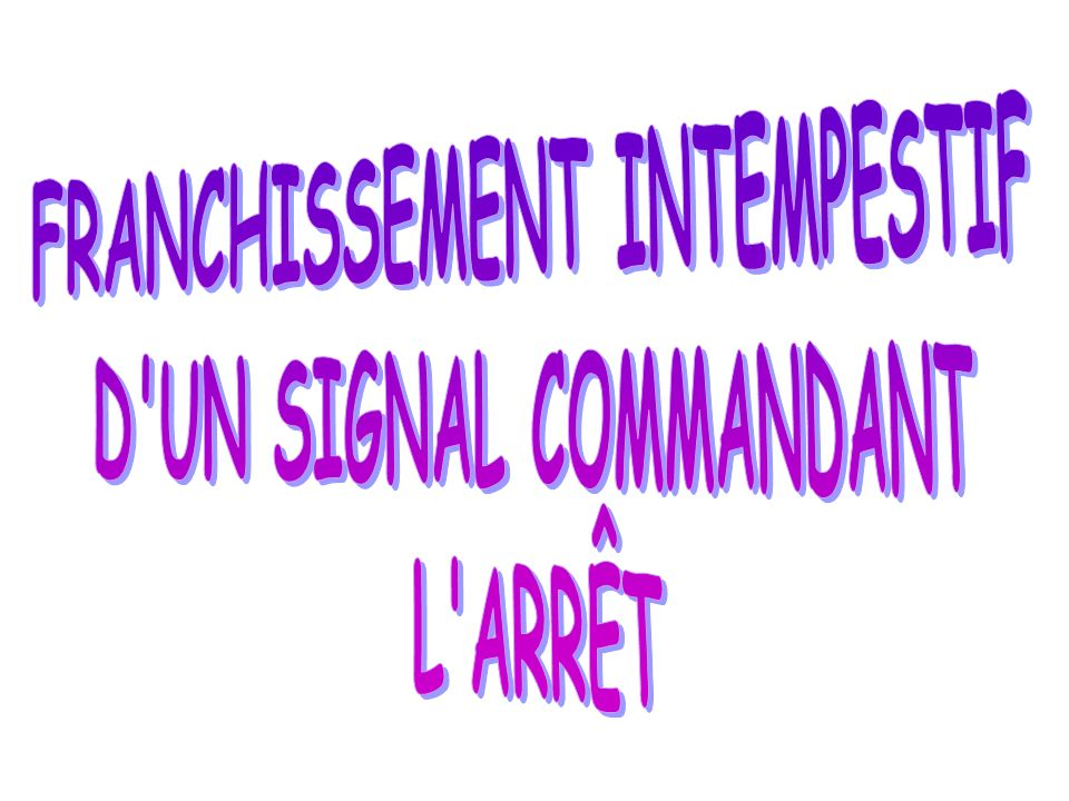 FRANCHISSEMENT INTEMPESTIF
