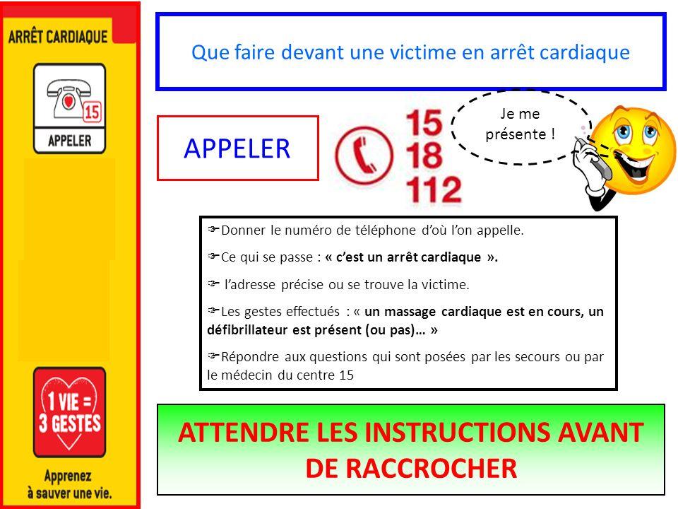 ATTENDRE LES INSTRUCTIONS AVANT DE RACCROCHER