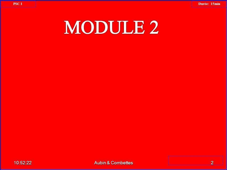 PSC 1 Durée: 15min MODULE 2 06:59:33 Aubin & Combettes