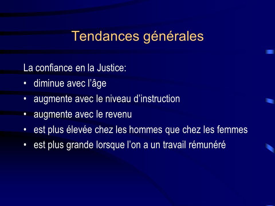 Tendances générales La confiance en la Justice: diminue avec l'âge