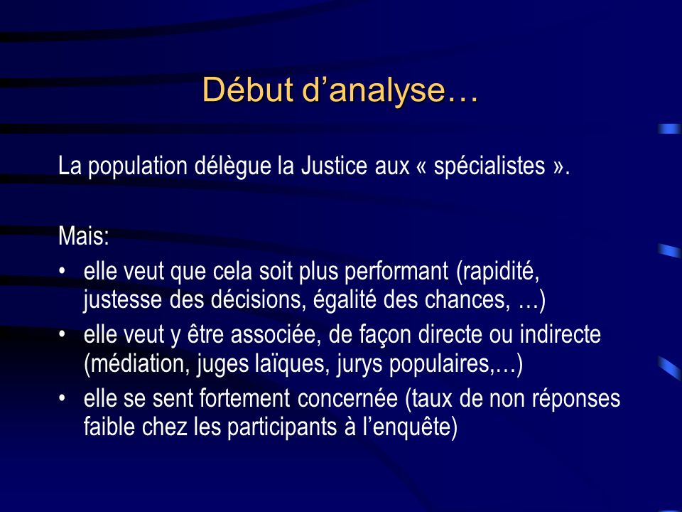 Début d'analyse… La population délègue la Justice aux « spécialistes ». Mais: