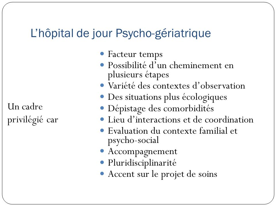 L'hôpital de jour Psycho-gériatrique