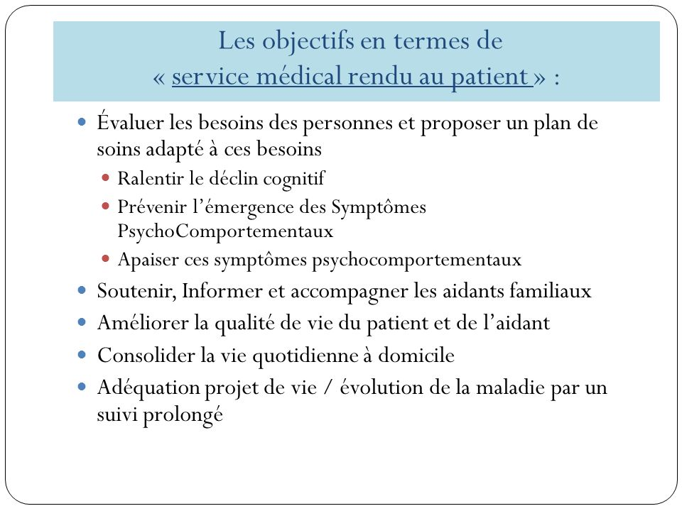 Les objectifs en termes de « service médical rendu au patient » :