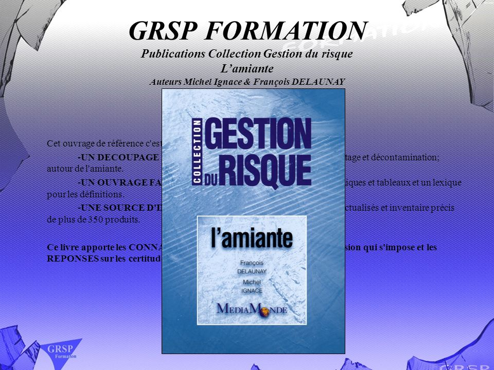 GRSP FORMATION Publications Collection Gestion du risque L'amiante Auteurs Michel Ignace & François DELAUNAY