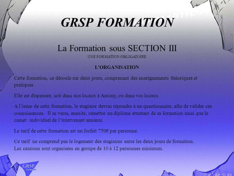 GRSP FORMATION La Formation sous SECTION III L'ORGANISATION