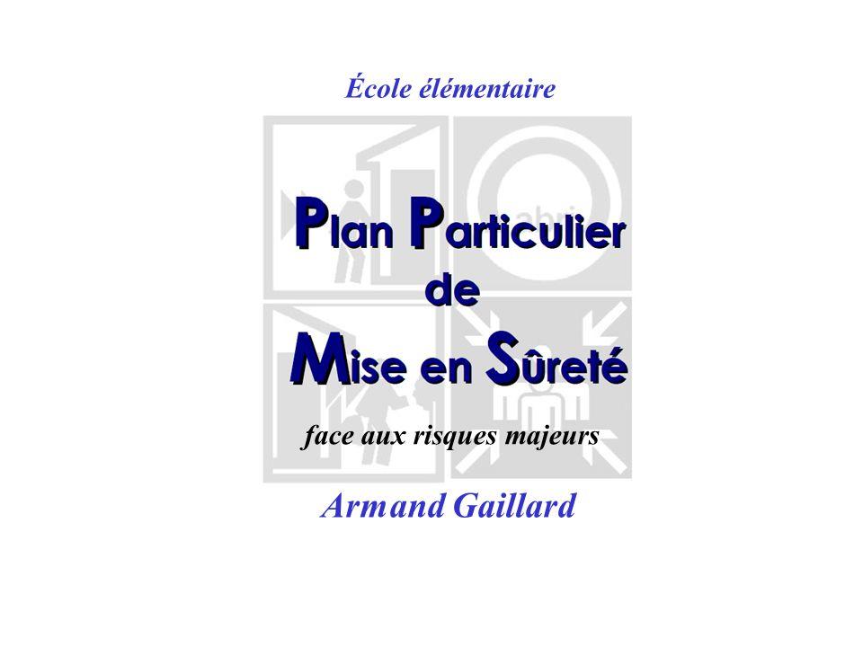 École élémentaire P.P.M.S. face aux risques majeurs Armand Gaillard