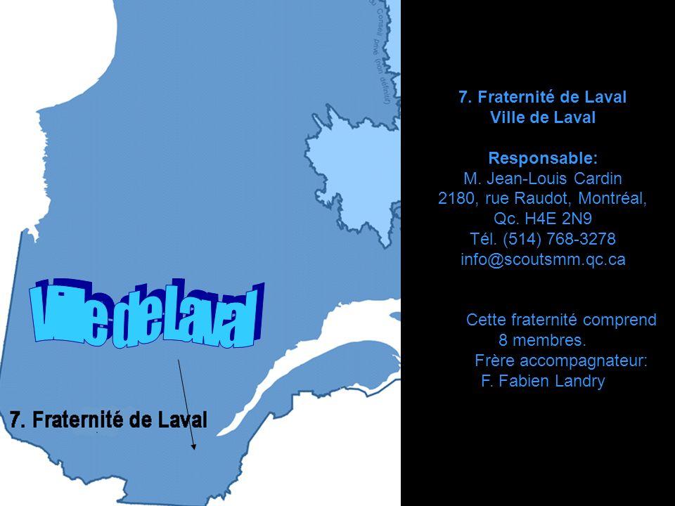 Ville de Laval 7. Fraternité de Laval Ville de Laval Responsable: