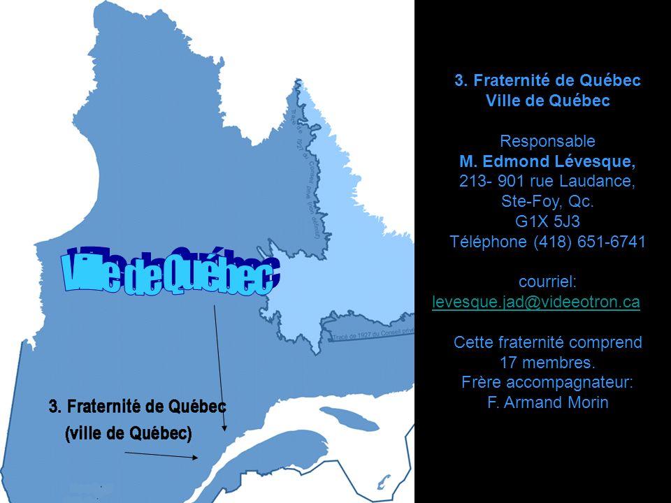 Ville de Québec 3. Fraternité de Québec Ville de Québec Responsable