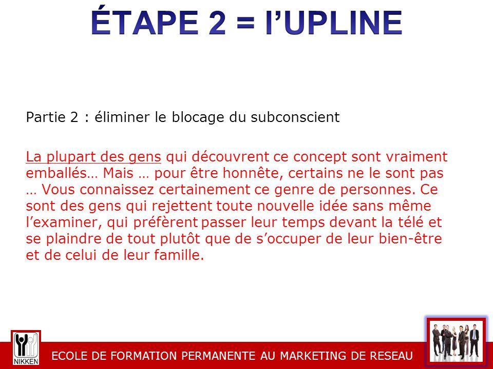 éTAPE 2 = l'UPLINE