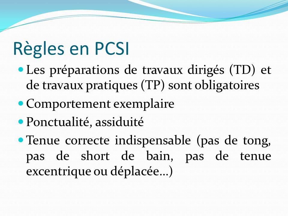 Règles en PCSI Les préparations de travaux dirigés (TD) et de travaux pratiques (TP) sont obligatoires.