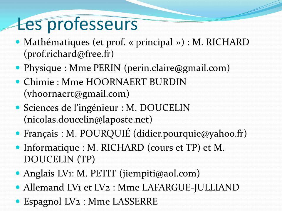 Les professeurs Mathématiques (et prof. « principal ») : M. RICHARD (prof.richard@free.fr) Physique : Mme PERIN (perin.claire@gmail.com)