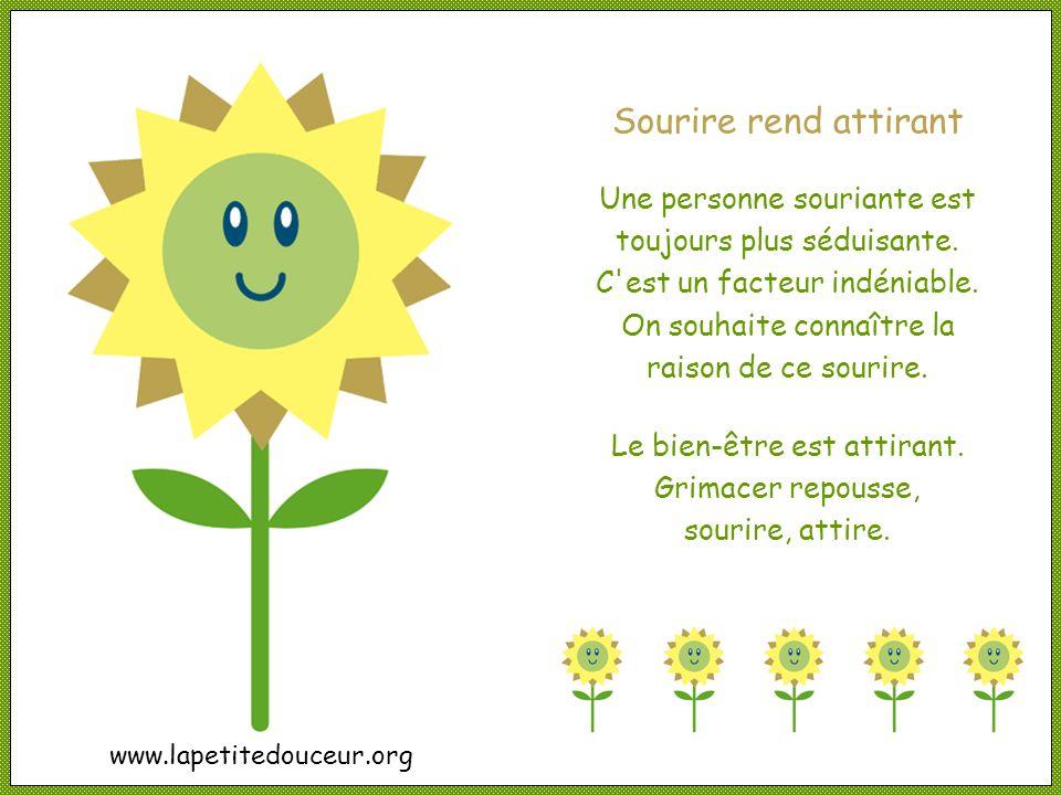 Le bien-être est attirant. Grimacer repousse, sourire, attire.